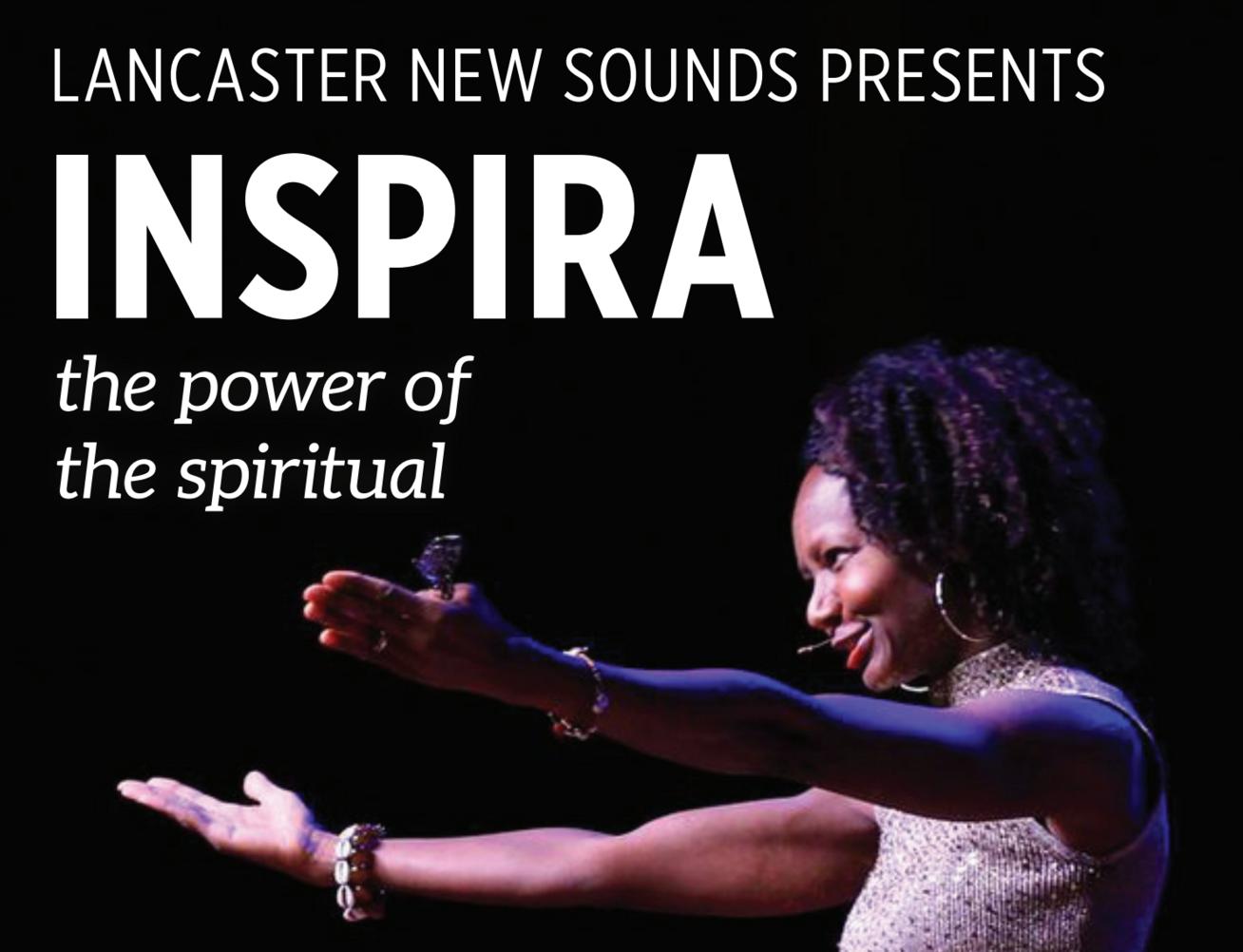 Lancaster New Sounds Presents Inspira: Power of the Spiritual